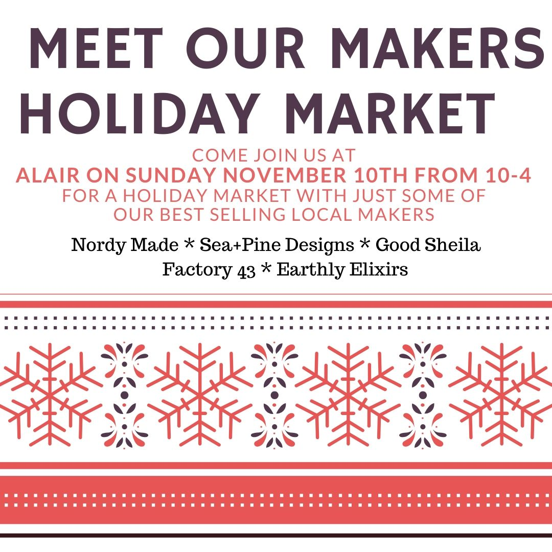 Meet Our Makers Holiday Market @ Alair